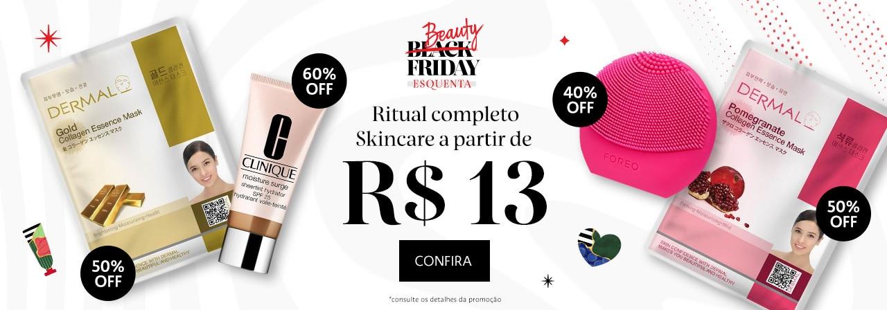 Esquenta Beauty Friday. Ritual completo Skincare a partir de treze reais